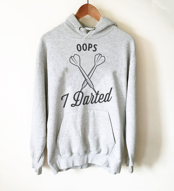 Oops I Darted Hoodie - Darts Shirt, Dart Shirt, Darts, Sports Shirt, Championship Shirt, Team Tshirts, Bullseye Shirt, Coach Gift, Pub Shirt