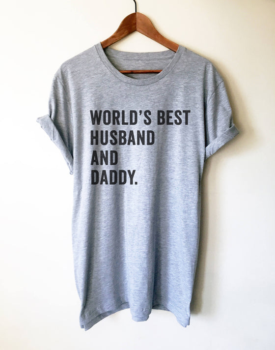 World's Best Husband & Daddy Unisex Shirt- Fathers Day Gift, Gift For Dad, Pregnancy Reveal Shirt, Husband Shirt, Hubby Shirt, New Dad Shirt