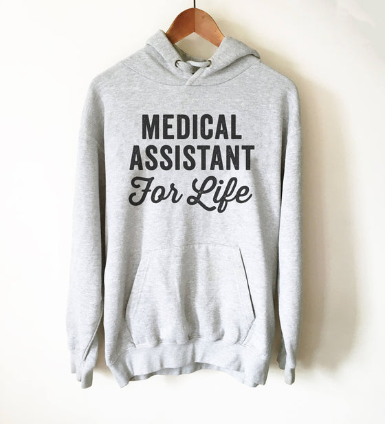Medical Assistant For Life Hoodie - Medical Assistant, Medical Student Gift, Gift For Assistant, Med Assistant, Paraprofessional Shirt