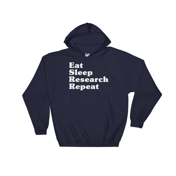 Eat Sleep Research Repeat Hoodie - Phd Gift, Doctorate Degree, Phd Student, College Student Gift, Phd Shirt, Professor Shirt