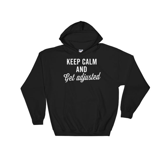 Keep Calm And Get Adjusted Hoodie - Chiropractor Shirt, Chiropractor Gift, Chiropractor Student, Physical Therapist Shirt. Massage Therapist