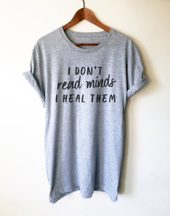 I Don't Read Minds I Heal Them Unisex Shirt - Psychologist T-Shirt, Psychologist Gift, Psychology Gifts, Therapist Shirt, Counselor Shirt