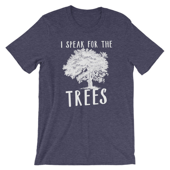 I Speak For The Trees Unisex Shirt - Earth Day Shirt, Environmental TShirt, Nature Shirt, Climate Change Shirt, Tree Hugger, Save The Planet