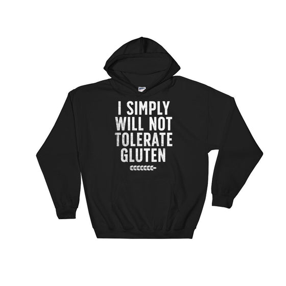 I Simply Will Not Tolerate Gluten Hoodie - Gluten Free Shirt, Gluten Free Gift, Celiac, Low Carb, Ketogenic Diet Shirt, Ketones Shirt