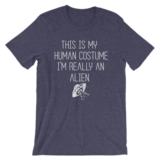 This Is My Human Costume I'm Really An Alien Unisex Shirt - Alien Shirt, Alien Gift, Space Shirt, Space Gift, UFO Shirt, Alien T Shirt