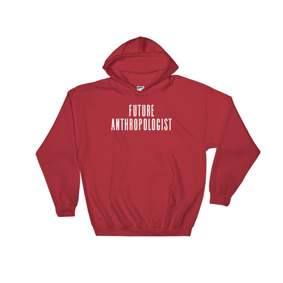 Future Anthropologist Hoodie - Anthropologist Shirt, Anthropology Shirt, Anthropology Student, History Student, History Gift