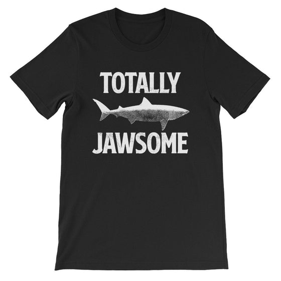 Totally Jawsome Unisex Shirt - Shark Shirt, Shark Gift, Shark Birthday, Shark Week Shirt, Sea Life Shirt, Sea Life Gift