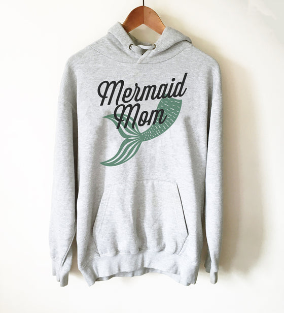 Mermaid Mom Hoodie - Mermaid Shirt, Mermaid Gift, Mermaid Birthday, Mermaid Party, Mermaid Tail