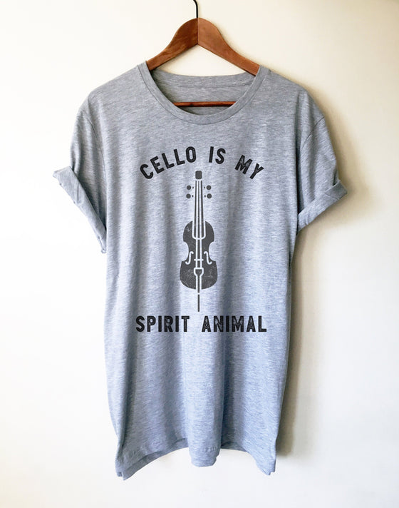 Cello Is My Spirit Animal Unisex