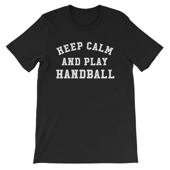Keep Calm & Play Handball Unisex Shirt - Handball Shirt, Handball Gift, Coach Shirt, Team Tshirts, Sports Shirt, Sports Fan Gift