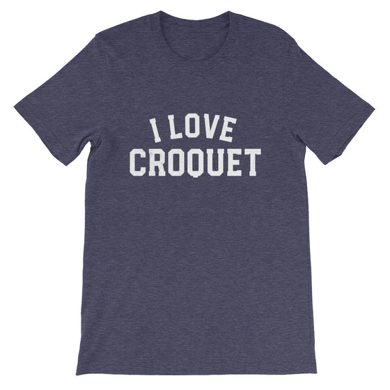 I Love Croquet Unisex Shirt - Croquet Shirt, Croquet Gift, College Shirt, College Gift, Croquet Club, Cambridge Shirt