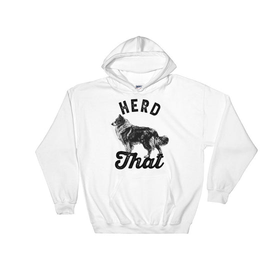 Herd That Hoodie - Border Collie