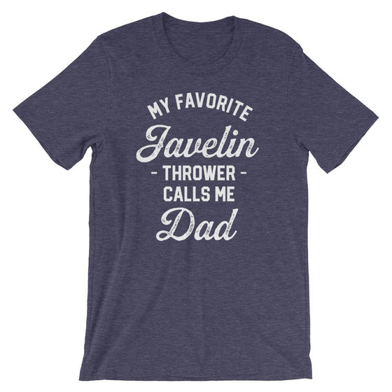 My Favorite Javelin Thrower Calls Me Dad Unisex Shirt - Javelin Shirt, Javelin Gift, Track And Field Gift, Throw Happy,  Sports Dad Shirt
