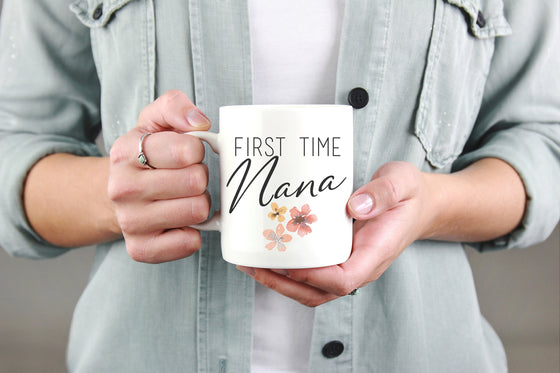 First Time Nana Mug - Gifts For Nana, Mothers Day Gift For Nanny, Nana Mug, Baby Shower, Baby Announcement, Pregnancy Announcement, New Nana