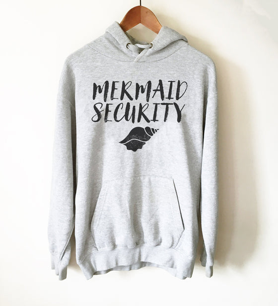 Mermaid Security Hoodie - Mermaid Shirt, Mermaid Gift, Mermaid Birthday, Mermaid Party, Mermaid Tail