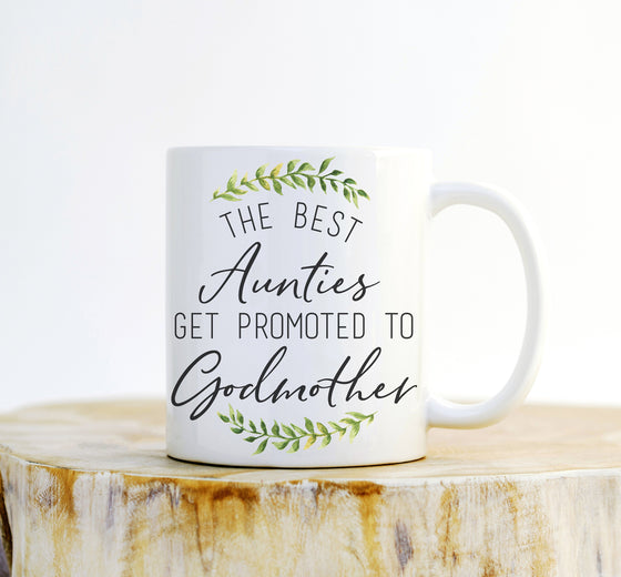 The Best Aunties Get Promoted to Godmother Mug - Godmother Gift, Godmother Mug, Auntie Mug, Auntie Gift, New Aunt Gift, Godmother Proposal