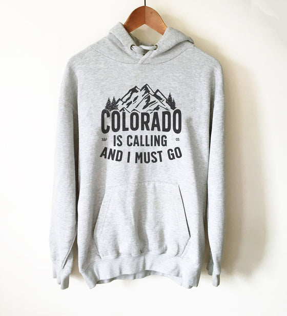 Colorado Is Calling And I Must Go Hoodie - Colorado Shirt, Colorado Gift, State Shirt, Rocky Mountains Shirt, Denver Shirt
