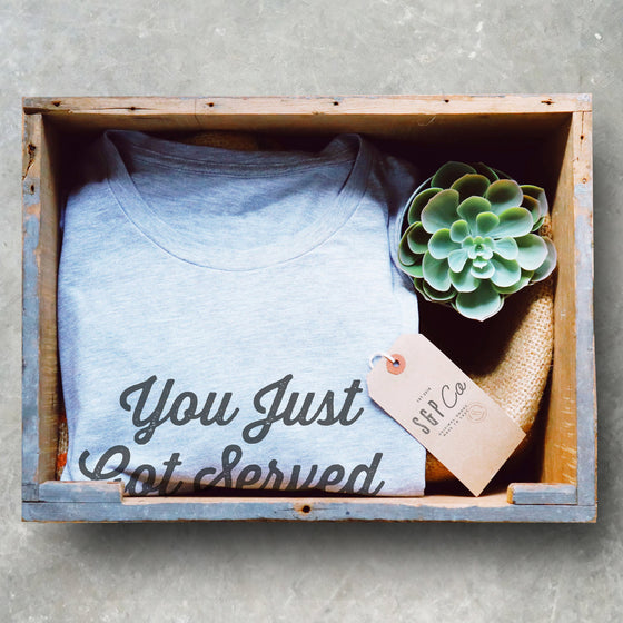 You Just Got Served Unisex Shirt - Tennis Gifts, Tennis T-Shirt, Tennis Coach Gift, Table Tennis, Tennis Player Gift, Tennis Fan