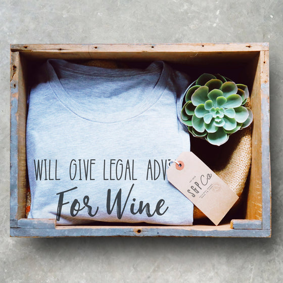 Will Give Legal Advice For Wine Unisex Shirt - Lawyer Shirt, Lawyer Gift, Law School, College Student Gift, Law Student, Graduation Gift