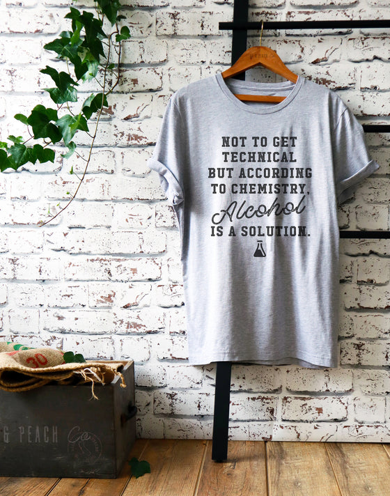 Alcohol Is A Solution Unisex Shirt