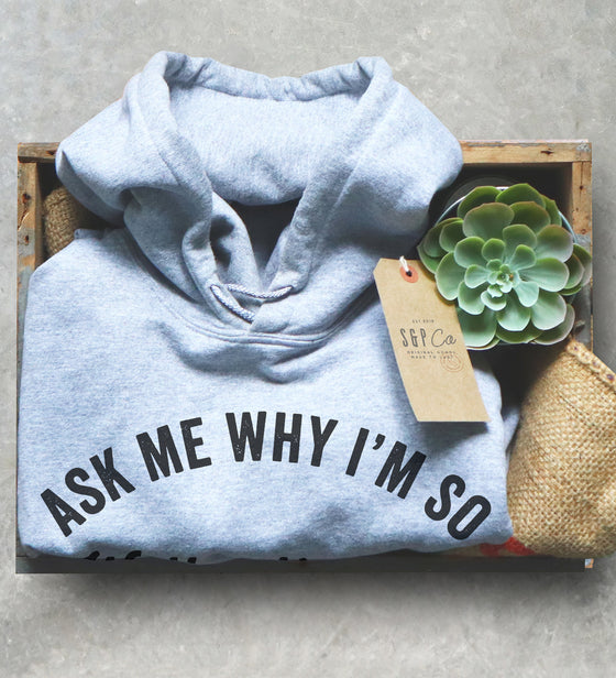 Ask Me Why I'm So Well Adjusted Hoodie