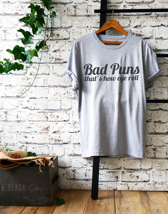 Bad Puns That's How Eye Roll Unisex Shirt