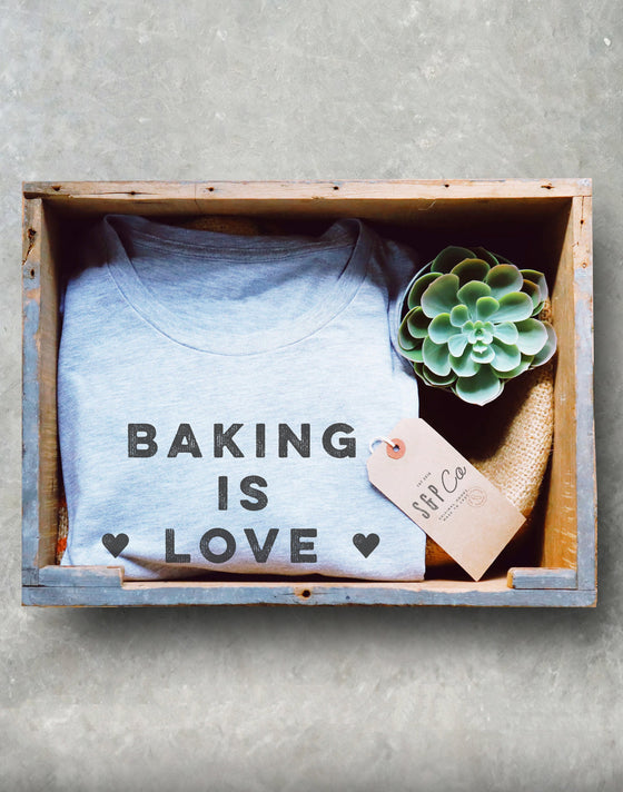 Baking Is Love Made Edible Unisex Shirt - Baking Shirt, Gifts For Bakers, Cupcakes Shirt, Funny ShirtS, Baking Gifts, Christmas Shirt