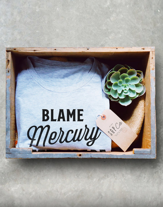 Blame Mercury Retrograde Unisex Shirt -Astrology Shirt, Astrology Gifts, Constellation, Astronomy Gifts, Horoscope, Zodiac Sign, Zodiac Gift