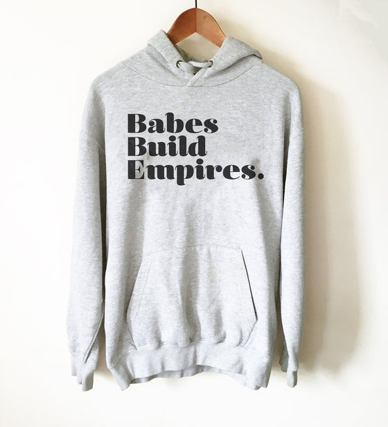 Babes Build Empires Hoodie - Entrepreneur Shirt, Entrepreneur Gift, Boss Shirt, Babe Shirt, Feminist Shirt, Empire Shirt, Womens Day Sweater