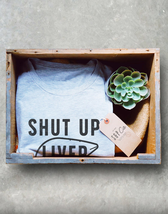 Shut Up Liver You're Fine Unisex Shirt -  Drinking Shirts, Drunk Shirt, Funny Drinking Shirt, Drinking Team Shirts, Wine Lover Gift