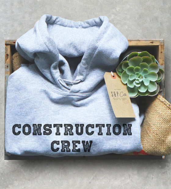 Construction Crew Hoodie - Construction Shirt, Contractor Shirt, Construction Party, Builder Shirt, Fathers Day Shirt, Demolition Shirt