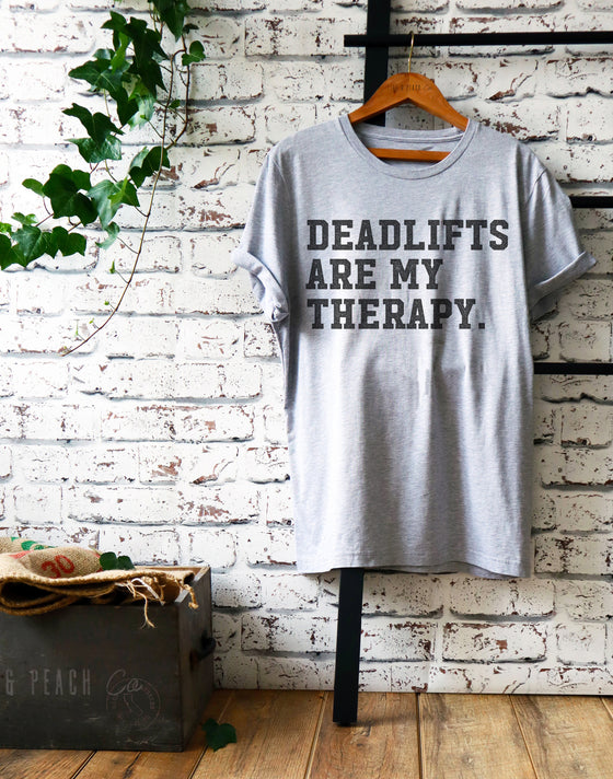 Deadlifts Are My Therapy Unisex Shirt - Gym shirt, Workout shirt, Deadlift shirt, Booty day, Weightlifting shirt, Bodybuilding, Powerlifting