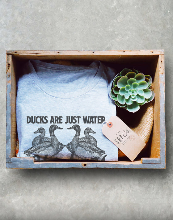 Ducks Are Just Water Chickens Unisex Shirt - Duck Shirt, Duck Gift, Farmer Shirt, Farmer Gift, Duck Hunting, Rubber Duck, Duck Lover Gift
