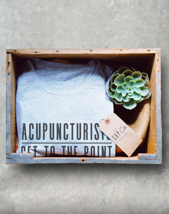 Acupuncturists Get To The Point Unisex Shirt