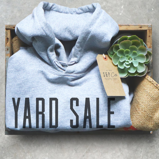 Yard Sale Security Hoodie - Yard Sale, Garage Sale, Treasure Hunter, Swap Meet, Flea Market, Junkin, Junk,  Estate Sale, Antique Lover