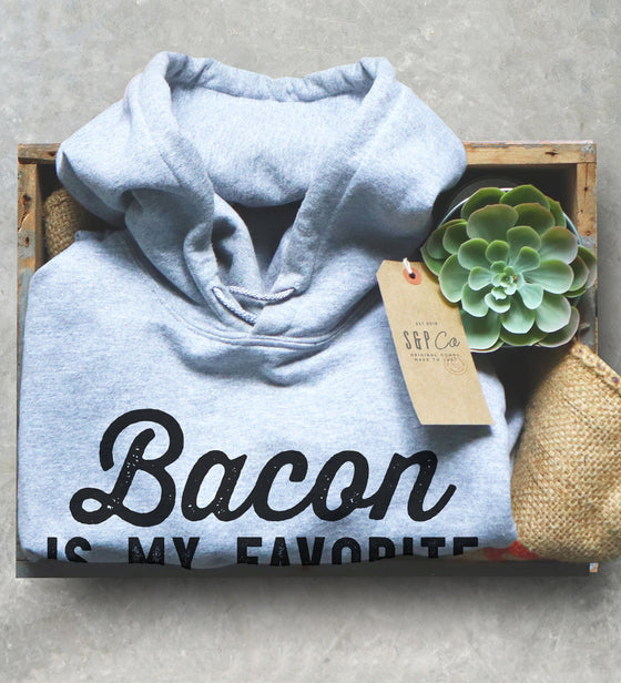 Bacon Is My Favorite Vegetable Hoodie - Bacon Shirt, Food Shirt, Foodie Shirt, Foodie Gift, Food Lover Gift, Meat Eater Shirt, Brunch Shirt