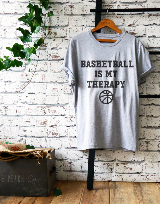 Basketball Is My Therapy Unisex Shirt - Basketball Gifts, Basketball Team Gift, Basketball Shirts, Basketball Shirt, Basketball Gym