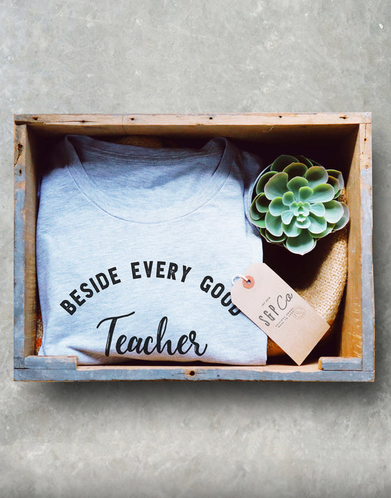 Beside Every Good Teacher Is An Amazing Paraprofessional Unisex Shirt - Paraprofessional Shirt, Teacher Assistants, Teacher Appreciation
