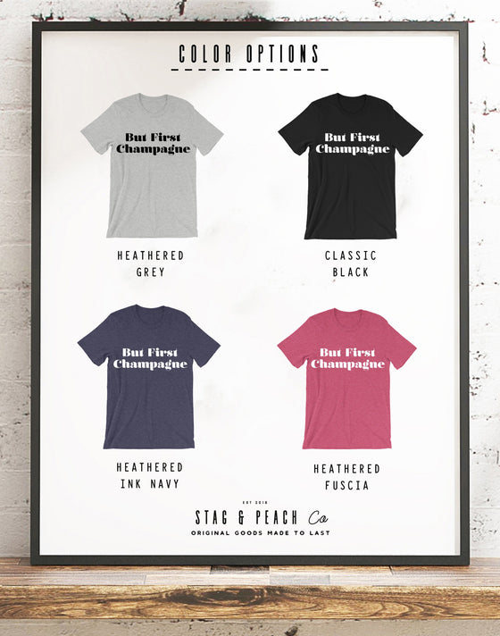 But First Champagne Unisex Shirt-Champagne Shirt, Drunk Shirt, Bride Shirt, Bridal Shower Gift, Wine Shirt, Bachelorette Party, Brunch Shirt