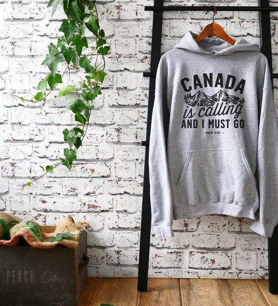 Canada Is Calling And I Must Go Hoodie - Canada Shirt, Canada Gift, Canadian Shirt, Canada Day Shirt, Rocky Mountains Shirt