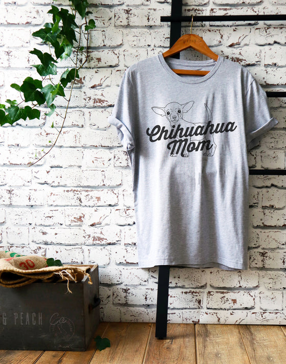 Chihuahua Mom Unisex Shirt-