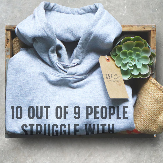10 Out Of 9 People Struggle With Math Hoodie