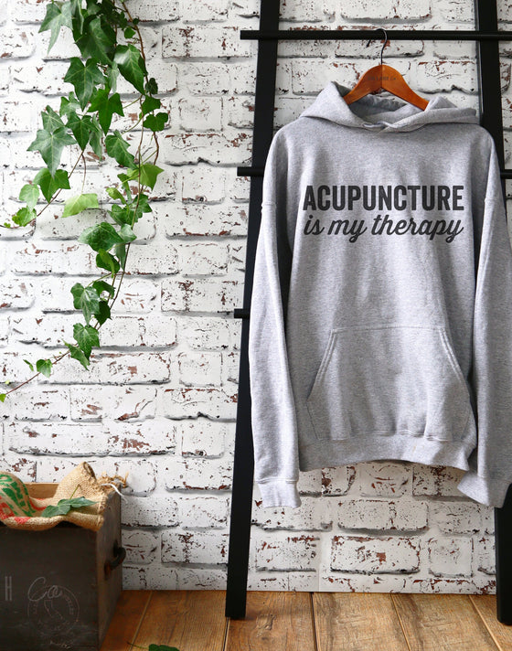 Acupuncture Is My Therapy Hoodie