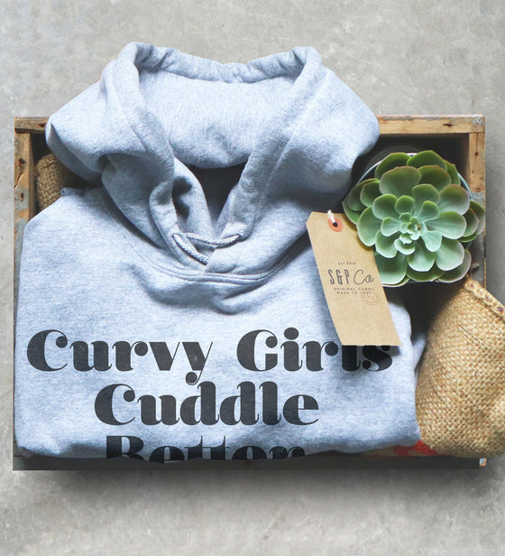 Curvy Girls Cuddle Better Hoodie - Curvy Girl Shirt, Curvy Girl Gift, Girl Power Shirt, Feminist Shirt, Thick Thighs Shirt, Curved Hips