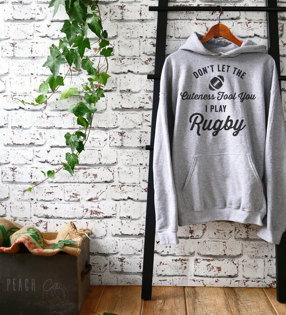 Don't Let The Cuteness Fool You I Play Rugby Hoodie - Rugby Shirt, Rugby Gifts, Rugby League, Rugby Player, Rugby Team, Rugby T-Shirt