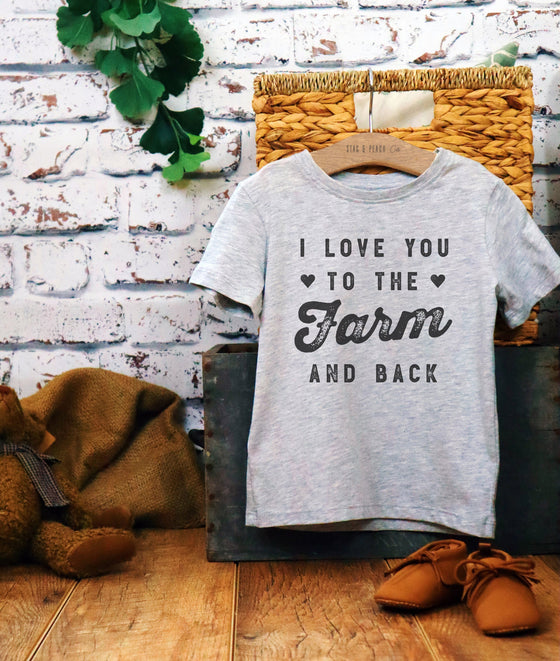 I Love You To The Farm & Back Kids Shirt - Farm Toddler Shirt, Farm Kid Shirt, Farm Gift, Farmer Shirt, Farm Life Shirt, Valentine's Kids