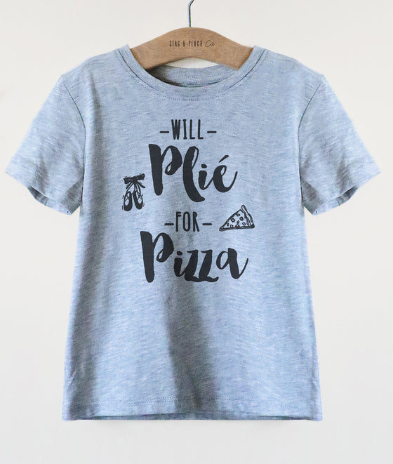 Will Plie For Pizza Kids Shirt - Ballet Shirt, Dance Shirt, Ballerina Shirt, Ballet, Ballerina Toddler Shirt, Dancer Gift, Gift For Dancer