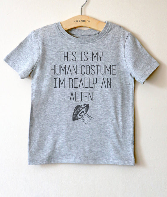 I'm Really An Alien Kids T-Shirt - Halloween Shirt, This Is My Human Costume, Toddler Shirt, Alien TShirt, Halloween Costume, Space Shirt