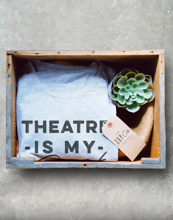 Theatre Is My Sport Unisex Shirt - Theatre Shirt - Theatre gift - Broadway shirt - Actor shirt - Drama shirt - Actress shirt
