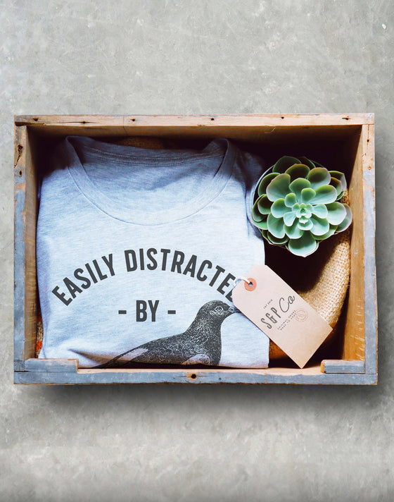 Easily Distracted By Pigeons Unisex Shirt - Bird Lover Shirt, Pigeon Keeper Gift, Pigeon Fancier Shirt, Bird Watching Shirt, Sporting Pigeon